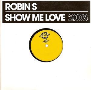 Robin S - Show Me Love 2008