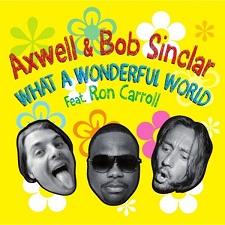 Bob Sinclar feat Axwell - Wonderful World (Remix)