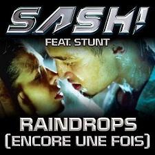 Sash feat Stunt - Raindrops (Encore Une Fois)