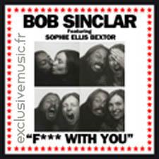 Bob Sinclar feat Sophie Ellis Bextor - Fuck With You