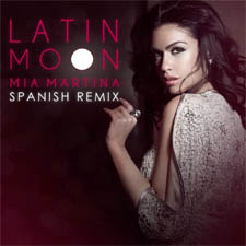 Mia Martina Latin Moon Spanish Remix