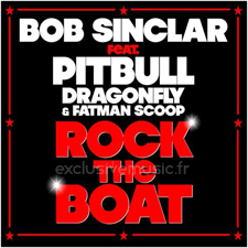 Bob Sinclar feat.Pitbull - Rock The Boat