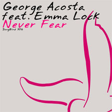 George Acosta feat Emma Lock - Never Fear