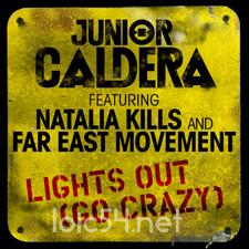 Junior Caldera feat Natalia Kills & Far East Movement - Lights Out