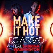 Dj Assad feat Sabrina Washington - Make It Hot