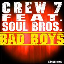 Crew 7 feat Soul Bros - Bad Boys