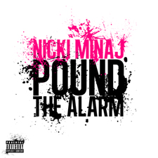 Nicki Minaj - Pound The Alarm