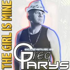 Greg Parys - The Girl Is Mine