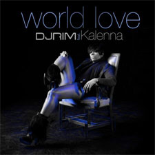 DJ Rim feat Kalenna - World Love