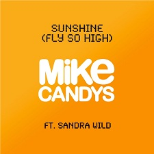 Mike Candys feat Sandra Wild - Sunshine (Fly So High)