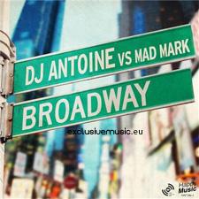 DJ Antoine vs Mad Mark - Broadway (DJ Antoine vs Mad Mark 2K12 Edit)