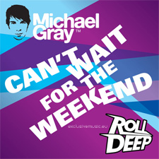 Michael Gray feat Roll Deep - Can't Wait For The Weekend