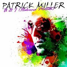 Patrick Miller - U & I (Hakuna Matata) (David May Original Mix)