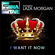 Gina Star feat Laza Morgan - I Want It Now