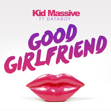 Kid Massive Feat Databoy - Good Girlfriend