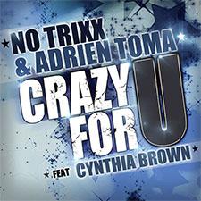No Trixx & Adrien Toma feat Cynthia Brown & Maradja - Crazy For U