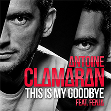 Antoine Clamaran feat Fenja - This Is My Goodbye (Extended Mix)