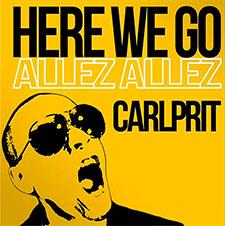Carlprit - Here We Go (Allez Allez)