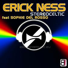 Erick Ness - Stéréoceltic (feat Sophie Del Rosso) (Extended Mix)