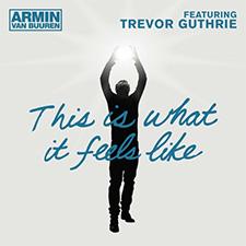 Armin van Buuren feat Trevor Guthrie - This Is What It Feels Like