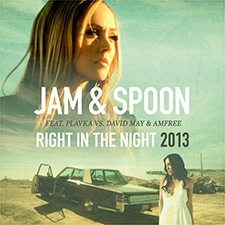 Jam And Spoon - Right In The Night 2013 (Plavka vs David May Remix) (Booster Mix)