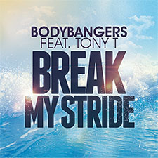 Bodybangers feat Tony T - Break My Stride