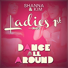 Ladies 1st feat Deeci - Dance All Around