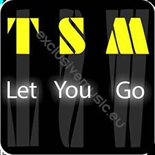 TSM - Let You Go