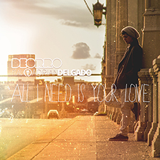 Deorro Feat Adrian Delgado - All I Need Is Your Love