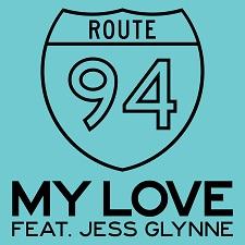 Route 94 feat Jess Glynne - My Love