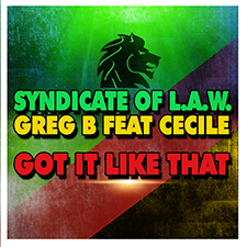 Syndicate of Law & Greg B feat Cecile Got it Like That