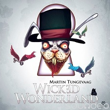 Martin Tungevaag - Wicked Wonderland